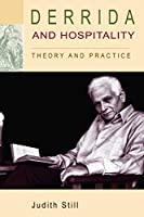 Derrida and Hospitality: Theory and Practice (Monograph)