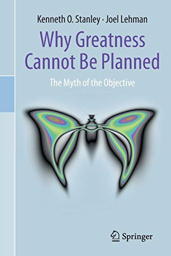 Download Why Greatness Cannot Be Planned: The Myth of the Objective 3319155237