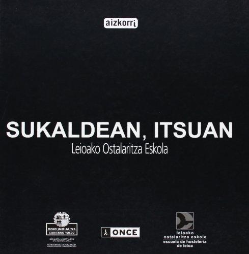 Sukaldean, itsuan. Leioako Ostalaritza Eskola