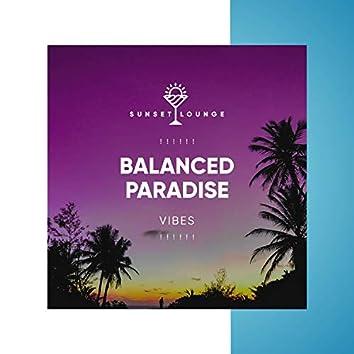 ! ! ! ! ! ! Balanced Paradise Vibes ! ! ! ! ! !