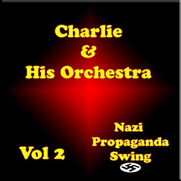 Charlie and his Orchestra  (Nazi  Properganda) Vol 2
