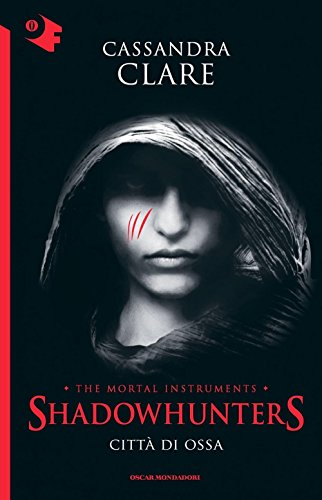 Città di ossa. Shadowhunters. The mortal instruments (Vol. 1)