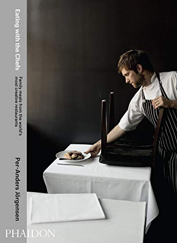 Eating with the Chefs: Family meals from the world's most creative restaurants (FOOD COOK)
