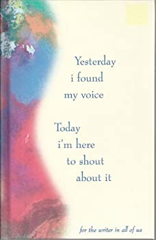 Unknown Binding Yesterday i found my voice Today i'm here to shout about it Book