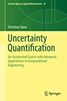 Uncertainty Quantification: An Accelerated Course with Advanced Applications in Computational Engineering (Interdisciplinary Applied Mathematics, 47)