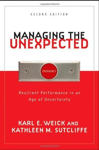 Managing the Unexpected: Resilient Performance in an Age of Uncertainty by Karl E. Weick (2007-08-31)