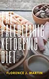 The Paleolithic Ketogenic Diet: It is based on animal fat and protein consumption