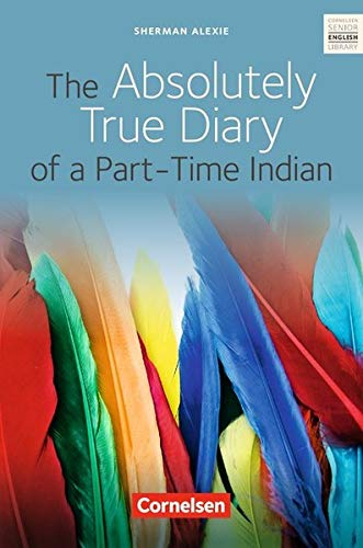 Cornelsen Senior English Library - Literatur: Cornelsen Senior English Library - Fiction: Ab 10. Schuljahr - The Absolutely True Diary of a Part-Time Indian: Textband mit Annotationen