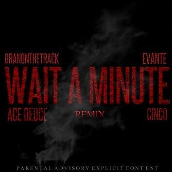 Wait a Minute (Remix) [feat. Ace Deuce & Cinco]