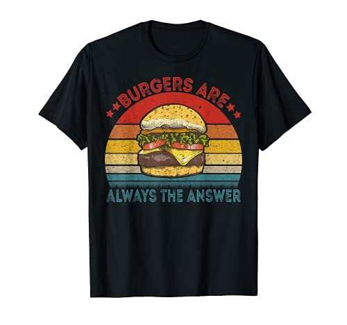 Disfraz de hamburguesas son siempre la respuesta - Hamburgers Lovers Camiseta