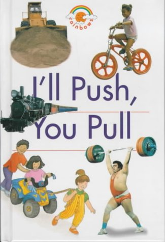 I'll Push, You Pull (Rainbows Red) (Red Rainbows Science)