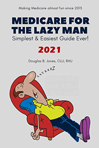 Medicare For The Lazy Man : Simplest & Easiest Guide Ever! (English Edition)