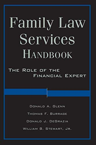 Compare Textbook Prices for Family Law Services Handbook: The Role of the Financial Expert 1 Edition ISBN 9780470572535 by Glenn, Donald A.,Burrage, Thomas F.,DeGrazia, Donald,Stewart, William