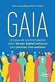 Gaia: Um Guia de Recomendações Sobre Design Digital Inclusivo para Pessoas com Autismo