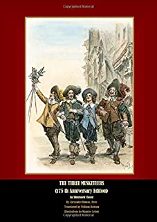The Three Musketeers: (175 Th Anniversary Edition) An Illustrated Classic