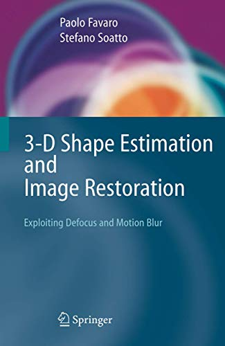 3-D Shape Estimation and Image Restoration: Exploiting Defocus and Motion-Blur