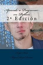 Aprende a Programar en Python: 2ª Edición (Spanish Edition)