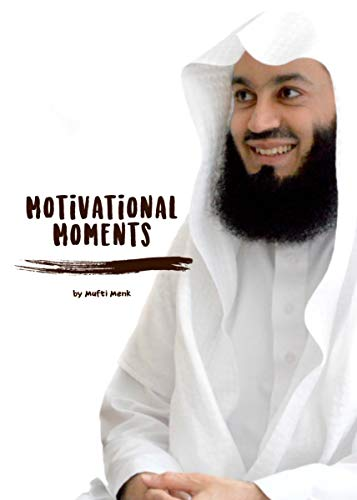 Motivational Moments by Mufti Menk (English Edition)