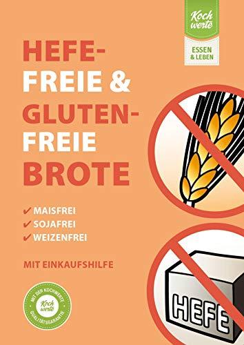 Hefefreie und glutenfreie Brote. Maisfrei, sojafrei, weizenfrei.: Mit Einkaufshilfe