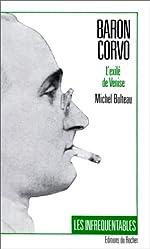 Baron Corvo - L'exilé de Venise de Michel Bulteau