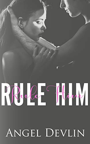 Rule Him: A student/teacher romance (School of Seduction Book 1)