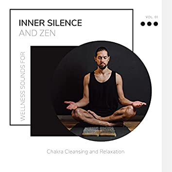 Inner Silence And Zen - Wellness Sounds For Chakra Cleansing And Relaxation Vol. 01