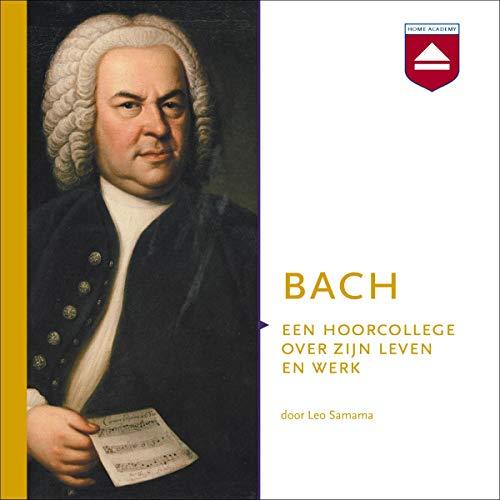 Bach. Een hoorcollege over zijn leven en werk audiobook cover art