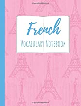 French Vocabulary Notebook: Split page layout New vocabulary words go in one column and the mother tongue translation in the other  Pink Eiffel tower pattern Blue text (Eiffel Tower Power)