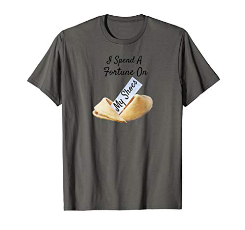 Fortune Cookie T-shirt Funny Spend on Shoes