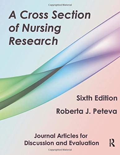 A Cross Section of Nursing Research: Journal Articles for Discussion and Evaluation