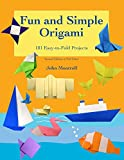 Fun and Simple Origami: 101 Easy-to-Fold Projects (English Edition)