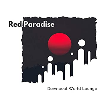 Red Paradise - Downbeat World Lounge