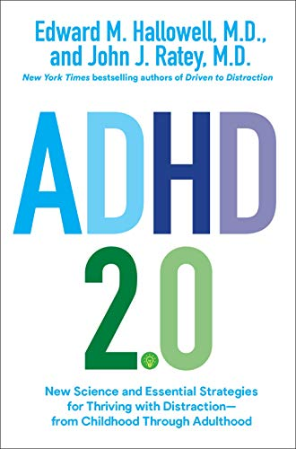 ADHD 2.0: New Science and Essential Strategies for Thriving with Distraction--from Childhood through