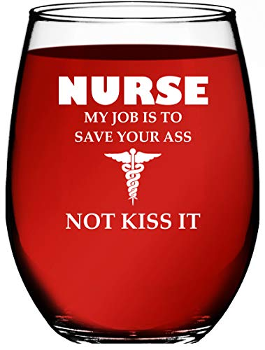 Nurse Gifts For Women My Job Is To Save Your A Not Kiss It Novelty Wine Glass 15 OZ  Funny Gifts For Nurses, For Women, For Men, RN Nursing Gifts, CoWorker Gift