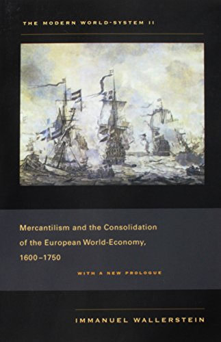 The Modern World-System II: Mercantilism and the Consolidation of the European World-Economy, 1600-1750: 02