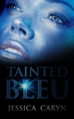 Book: Tainted Bleu: Tainted, #1 by Jessica Caryn
