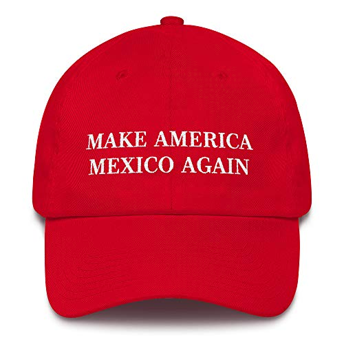 Make America Mexico Again Hat (Embroidered Dad Cotton Cap) Funny MAGA Parody, Mexican Wall Trump Gag Gift