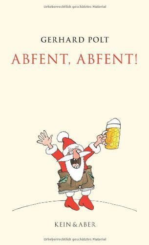 Abfent. Abfent! von Gerhard Polt (2011) Gebundene Ausgabe