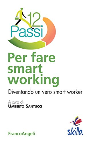 Dodici passi per fare smart working. Diventando un vero smart worker