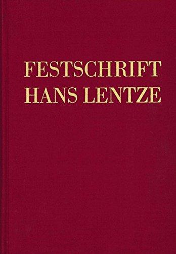 Festschrift Hans Lentze: Zum 60. Geburtstag dargebracht von Fachgenossen und Freunden