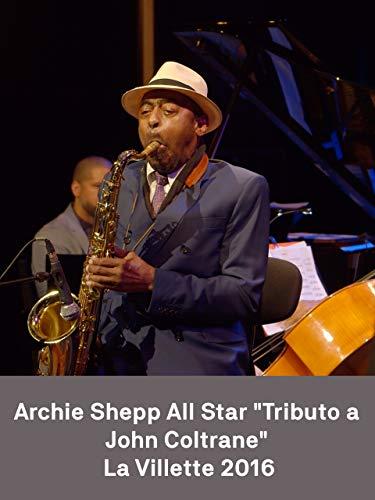 Archie Shepp All star 'Tribute to John Coltrane'