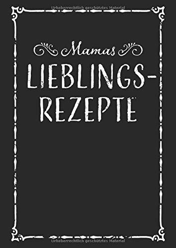 Mamas Lieblingsrezepte: A4 Rezeptbuch zum Selberschreiben mit Inhaltsverzeichnis | Das große Kochbuch zum selberschreiben mit viel Platz für 100 ... Familie zum Geburtstag oder zu Weihnachten