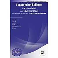 Sonatemi un Balletto - (Play a Dance for Me) - Music by Giovanni Gastoldi / ed. and arr., with English words, by Patrick M. Liebergen - Choral Octavo - SSA