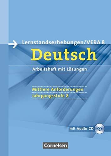 Vorbereitungsmaterialien für VERA - Vergleichsarbeiten/Lernstandserhebungen - Deutsch - 8. Schuljahr: Mittlere Anforderungen: Arbeitsheft mit Lösungen und Hör-CD