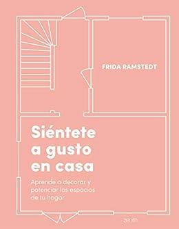 Siéntete a gusto en casa de Frida Ramstedt