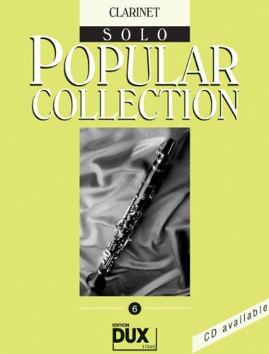 Popular Collection Band 6 für Klarinette in B solo mit Bleistift -- 16 weltbekannte populäre Melodien aus Pop und Filmmusik u.a. mit IN THE MOOD und MEMORY (aus Cats) in klangvollen mittelschweren Arrangements (Noten/sheet music)