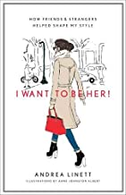 I Want to Be Her!: How Friends and Strangers Helped Shape My Style