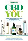 Prevention CBD & You: Straight Facts about the Plant-Based Health Supplement for Anxiety, Pain, Insomnia & More