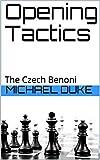 Opening Tactics: The Czech Benoni-Duke, Michael