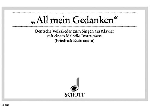 All mein Gedanken: 22 deutsche Volkslieder. mittlere Singstimme, Sopran-Blockflöte (Violine) und Klavier.